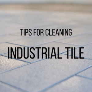 how to clean industrial tile